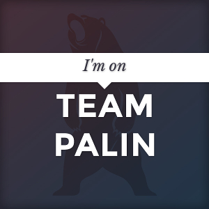 I'm on Team Palin